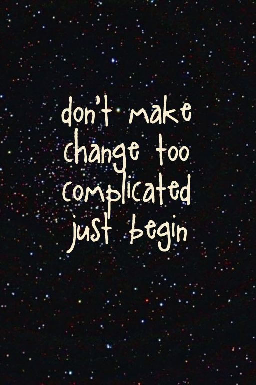 dont-make-change-too-complicated-just